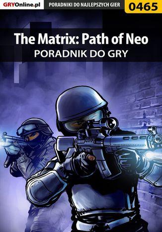 Okładka książki/ebooka The Matrix: Path of Neo - poradnik do gry