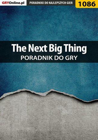 Okładka książki The Next Big Thing - poradnik do gry