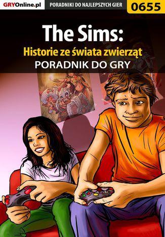 Okładka książki The Sims: Historie ze świata zwierząt - poradnik do gry