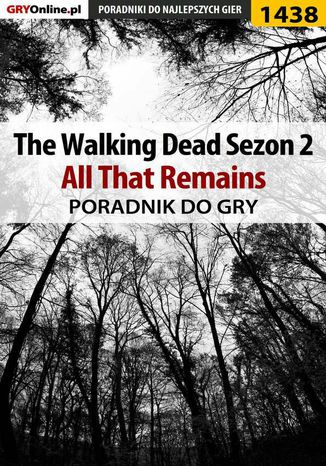 Okładka książki/ebooka The Walking Dead: Season Two - All That Remains - poradnik do gry