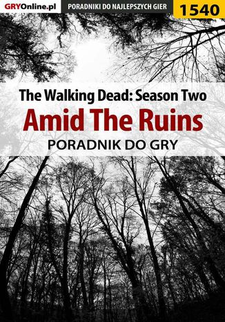 Okładka książki/ebooka The Walking Dead: Season Two - Amid The Ruins - poradnik do gry