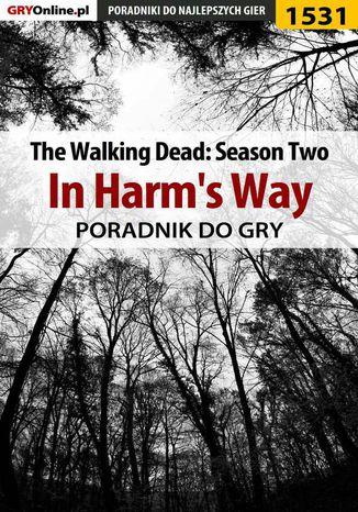 Okładka książki/ebooka The Walking Dead: Season Two - In Harm's Way - poradnik do gry