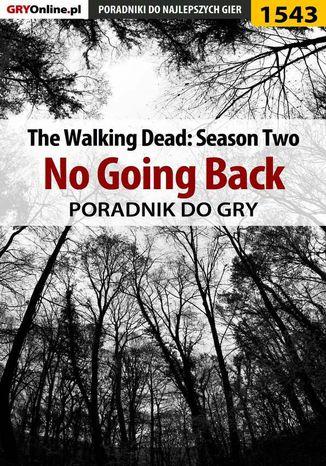 Okładka książki/ebooka The Walking Dead: Season Two - No Going Back - poradnik do gry