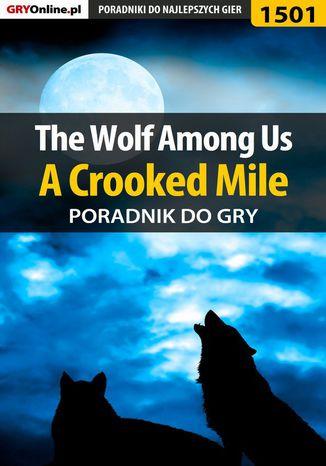 Okładka książki/ebooka The Wolf Among Us - A Crooked Mile - poradnik do gry