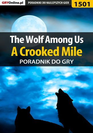 Okładka książki The Wolf Among Us - A Crooked Mile - poradnik do gry