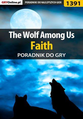 Okładka książki The Wolf Among Us - Faith - poradnik do gry
