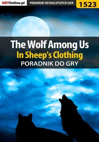 Okładka książki The Wolf Among Us - In Sheep's Clothing - poradnik do gry