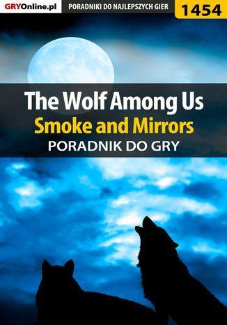Okładka książki The Wolf Among Us - Smoke and Mirrors - poradnik do gry