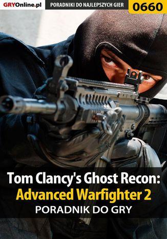 Okładka książki/ebooka Tom Clancy's Ghost Recon: Advanced Warfighter 2 - poradnik do gry