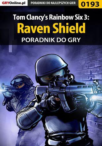 Okładka książki Tom Clancy's Rainbow Six 3: Raven Shield - poradnik do gry