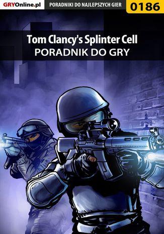 Okładka książki/ebooka Tom Clancy's Splinter Cell - poradnik do gry