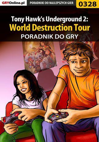 Okładka książki Tony Hawk's Underground 2: World Destruction Tour - poradnik do gry