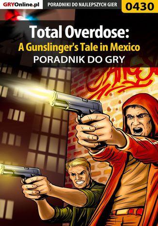 Okładka książki Total Overdose: A Gunslinger's Tale in Mexico - poradnik do gry