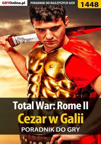 Okładka książki Total War: Rome II - Cezar w Galii - poradnik do gry