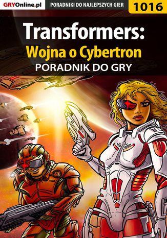 Okładka książki Transformers: Wojna o Cybertron - poradnik do gry