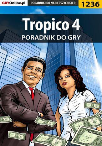 Okładka książki/ebooka Tropico 4 - poradnik do gry