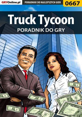 Okładka książki/ebooka Truck Tycoon - poradnik do gry