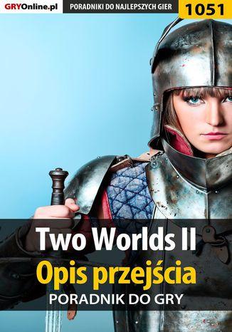 Okładka książki Two Worlds II - opis przejścia - poradnik do gry