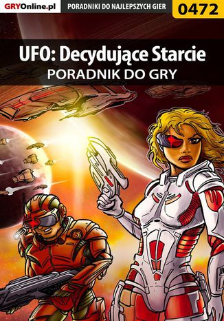 Okładka książki UFO: Decydujące Starcie - poradnik do gry