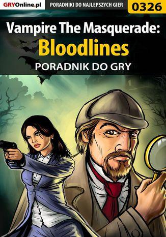 Okładka książki/ebooka Vampire The Masquerade: Bloodlines - poradnik do gry