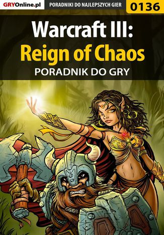 Okładka książki/ebooka Warcraft III: Reign of Chaos - poradnik do gry