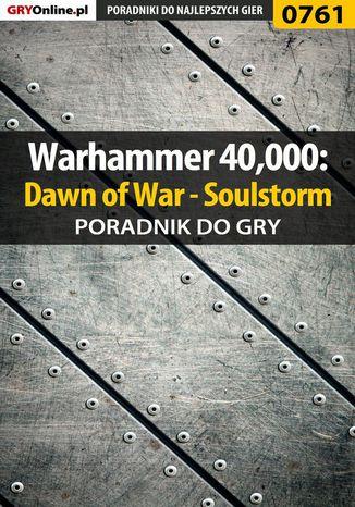 Okładka książki Warhammer 40,000: Dawn of War - Soulstorm - poradnik do gry