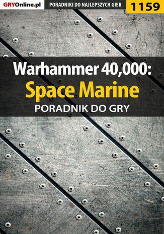 Okładka książki Warhammer 40,000: Space Marine - poradnik do gry