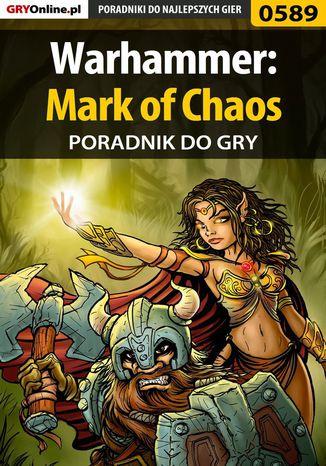 Okładka książki Warhammer: Mark of Chaos - poradnik do gry