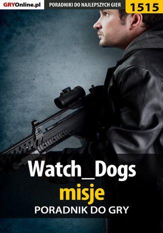 Okładka książki Watch Dogs - misje - poradnik do gry