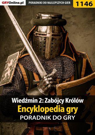 Okładka książki Wiedźmin 2: Zabójcy Królów - encyklopedia gry - poradnik do gry