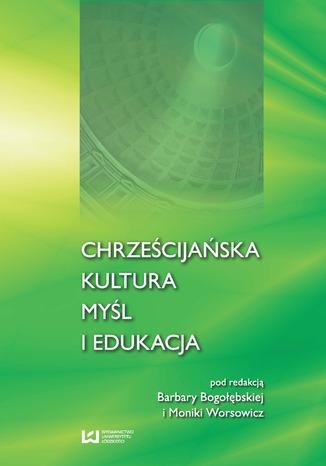 Okładka książki Chrześcijańska kultura, myśl i edukacja