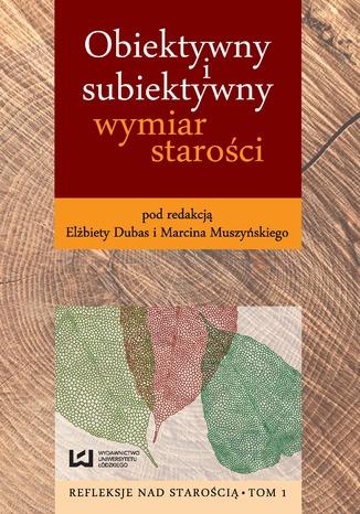 Okładka książki Obiektywny i subiektywny wymiar starości
