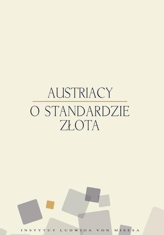 Okładka książki Austriacy o standardzie złota