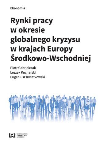 Okładka książki Rynki pracy w okresie globalnego kryzysu w krajach Europy Środkowo-Wschodniej