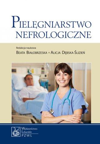 Okładka książki Pielęgniarstwo nefrologiczne