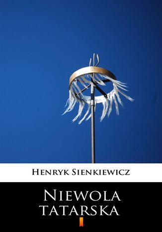 Okładka książki Niewola tatarska