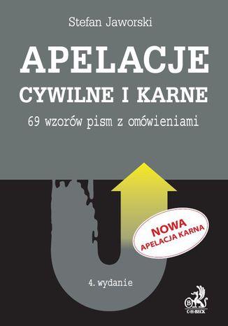 Okładka książki Apelacje cywilne i karne. 69 wzorów pism z omówieniami. Wydanie 4