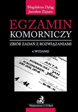 Okładka książki/ebooka Egzamin komorniczy. Zbiór zadań z rozwiązaniami. Wydanie 4