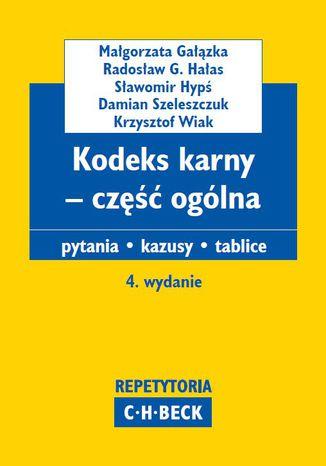 Okładka książki/ebooka Kodeks karny - część ogólna. Pytania. Kazusy. Tablice. Wydanie 4