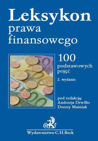 Okładka książki Leksykon prawa finansowego. 100 podstawowych pojęć