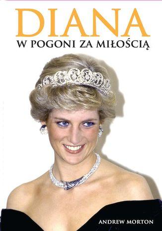 Okładka książki Diana. W pogoni za miłością