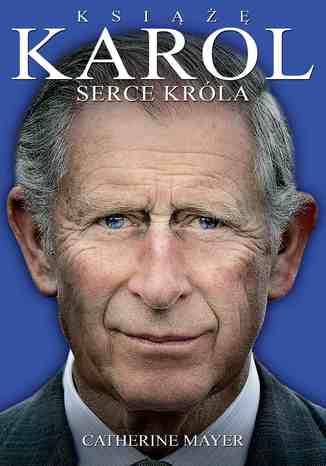 Okładka książki/ebooka Książę Karol. Serce króla