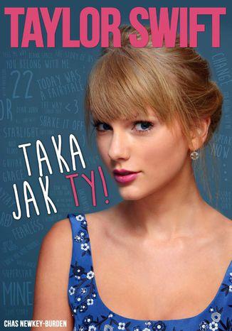 Okładka książki Taylor Swift - Taka jak Ty!