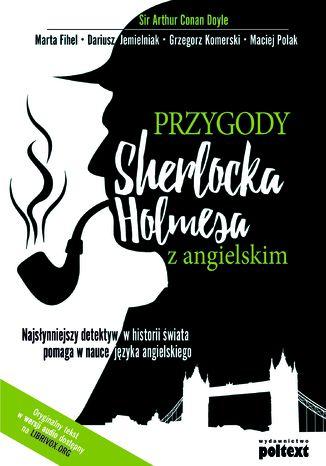 Okładka książki/ebooka Przygody Sherlocka Holmesa z angielskim.Najsłynniejszy detektyw w historii świata pomaga w nauce języka angielskiego