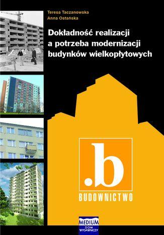 Okładka książki Dokładność realizacji a potrzeba modernizacji budynków wielkopłytowych