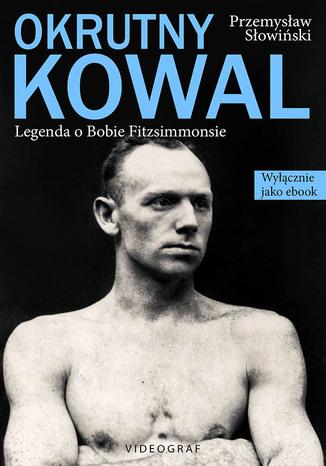 Okładka książki/ebooka Okrutny Kowal. Legenda o Bobie Fitzsimmonsie