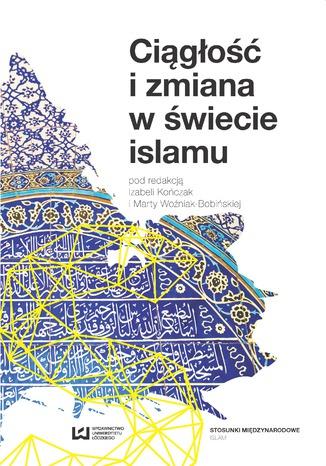 Okładka książki/ebooka Ciągłość i zmiana w świecie islamu