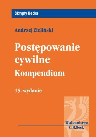 Okładka książki/ebooka Postępowanie cywilne. Kompendium. Wydanie 15