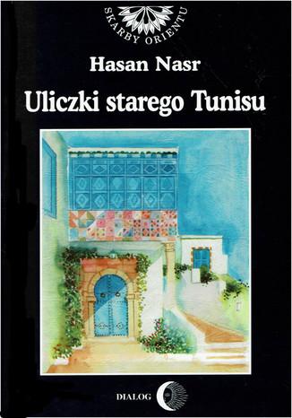 Okładka książki/ebooka Uliczki starego Tunisu