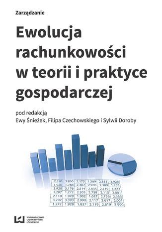 Okładka książki Ewolucja rachunkowości w teorii i praktyce gospodarczej. VI Ogólnopolska Konferencja Naukowa SIGMA MARATON